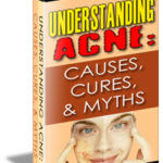 Understanding Acne: Causes, Cures & Myths